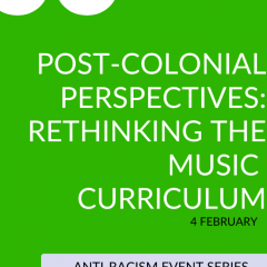 POST-COLONIAL PERSPECTIVES: RETHINKING THE MUSIC CURRICULUM