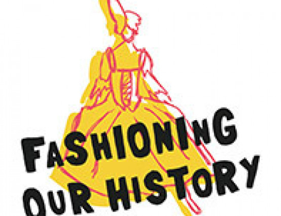 Fashioning Our History