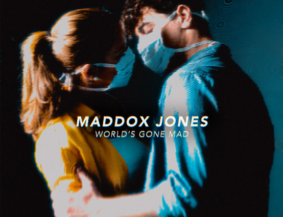 "Maddox Jones releases ""World's Gone Mad"""