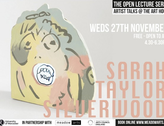Sarah Taylor Silverwood - Art House Open Lecture