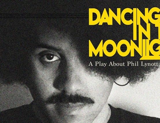 Dancing in the Moonlight: A Play About Phil Lynott