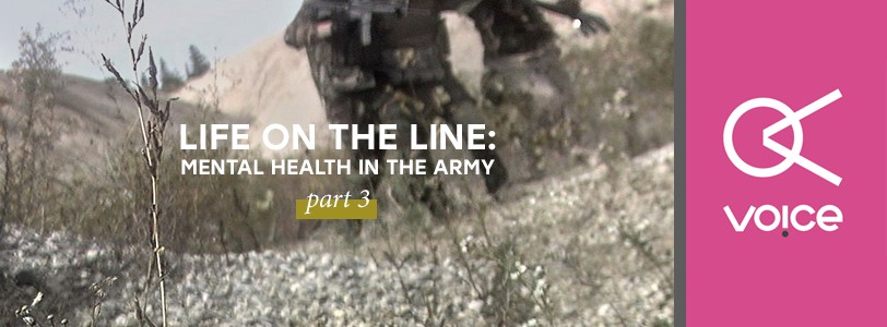 Life on the line: Mental health in the Army - Pt. 3
