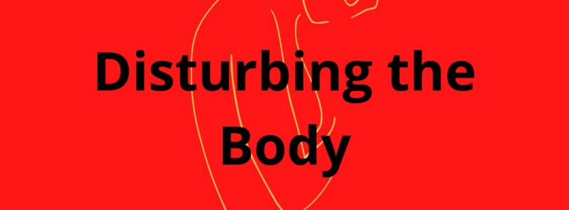 Disturbing the Body: Speculative autobiography from women