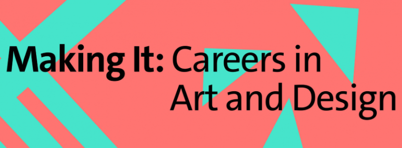 Making It Careers In Art And Design Event Voice Magazine
