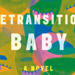 Transphobic backlash over Women's Prize for Fiction nomination for Detransition, Baby