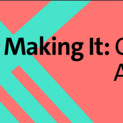 Making it: Careers in Art and Design