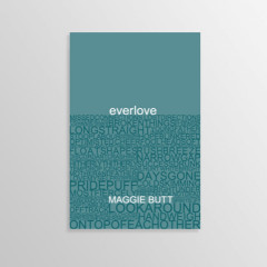 A review of Maggie Butt's poetry collection 'everlove'
