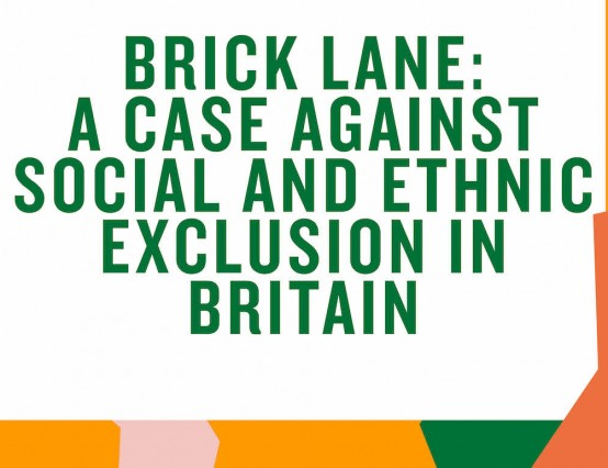 'Brick Lane: A Case Against Social and Ethnic Exclusion in the UK' - Asher Gibson