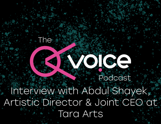Interview with Abdul Shayek, Artistic Director & Joint CEO at Tara Arts