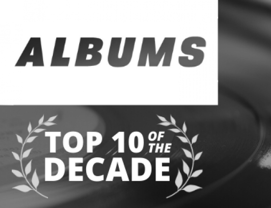 Top 10 albums of the decade